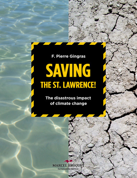 Saving the St.Lawrence : The disastrous impact of climate changes