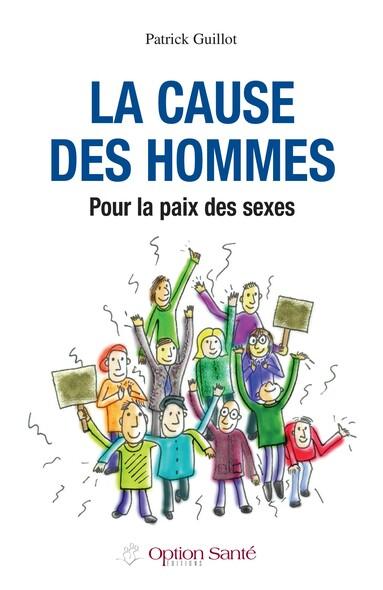 La cause des hommes : Pour la paix des sexes