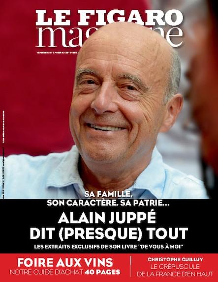 Le Figaro Magazine - Septembre 2016 : Alain Juppé dit (presque) tout