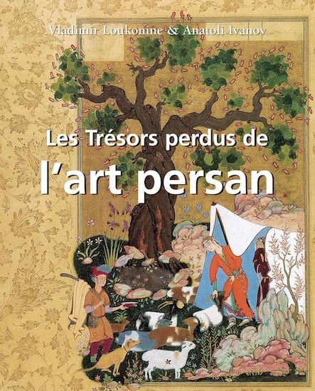 Les Trésors perdus de l'art persan - Français