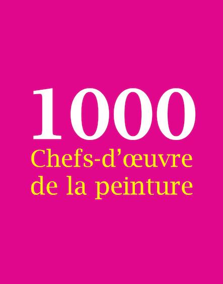 1000 Chefs-d'œuvre de la peinture - Français