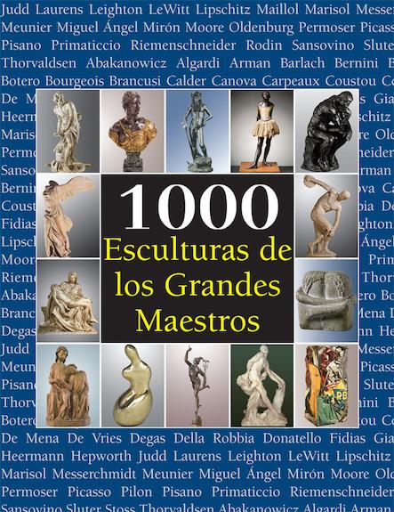 1000 Esculturas de los Grandes Maestros - Español