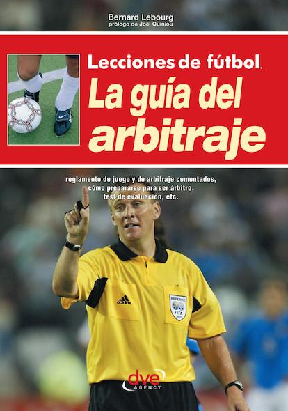 Lecciones de fútbol. La guía del arbitraje