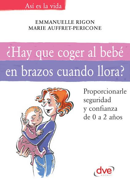 ¿Hay que coger al bebé en brazos cuando llora?