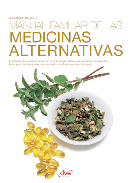 Manual familiar de las medicinas alternativas