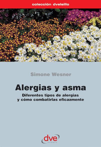 Alergias y asma. Diferentes tipos de alergias y cómo combatirlas eficazmente