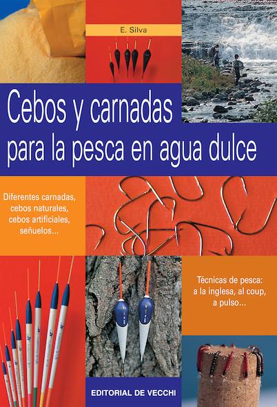 Cebos y carnadas para la pesca en agua dulce
