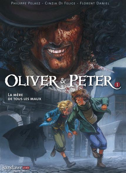 Oliver & Peter - Tome 1 - La mère de tous les maux