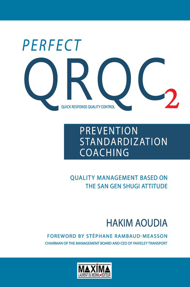Perfect QRQC - Prevention, standardization, coaching : Quality Management Based on the San Gen Shugi Attitude