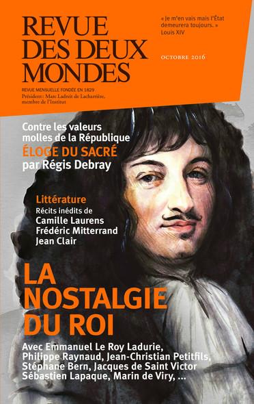 Revue des Deux Mondes octobre 2016 - La nostalgie du roi