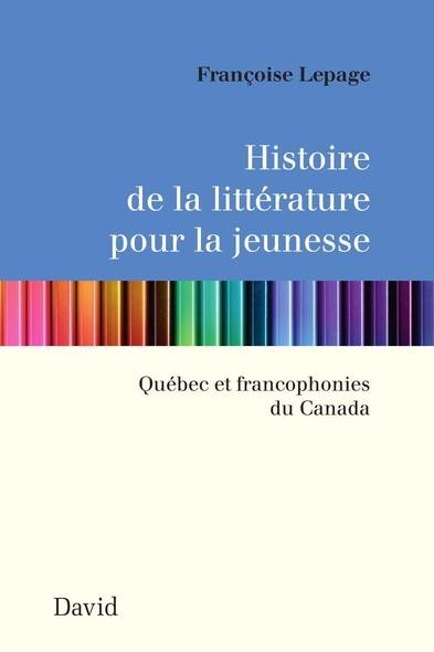 Histoire de la littérature pour la jeunesse : Québec et francophonies du Canada