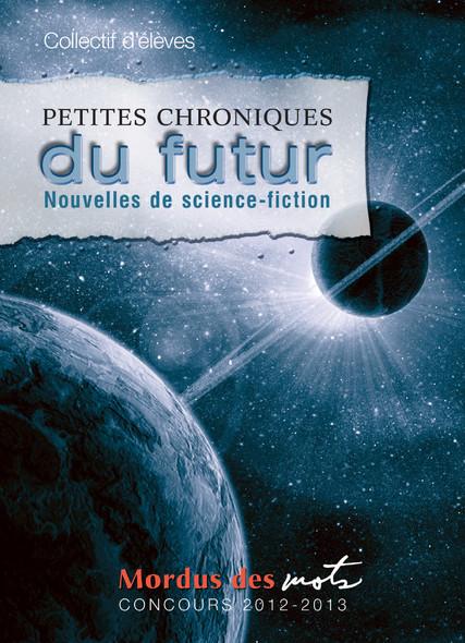 Petites chroniques du futur : Nouvelles de science-fiction