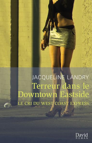 Terreur dans le Downtown Eastside : Le cri du West Coast Express