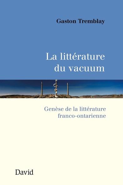 La littérature du vacuum : Genèse de la littérature franco-ontarienne