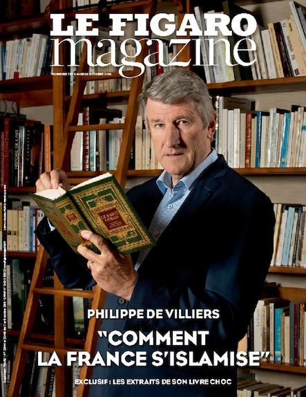 """Le Figaro Magazine - Octobre 2016 : Philippe de Villiers : """"Comment la France s'islamise"""""""