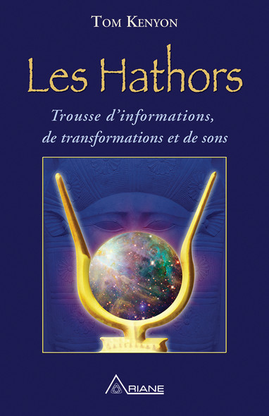 Les Hathors : Trousse d'informations, de transformations et de sons