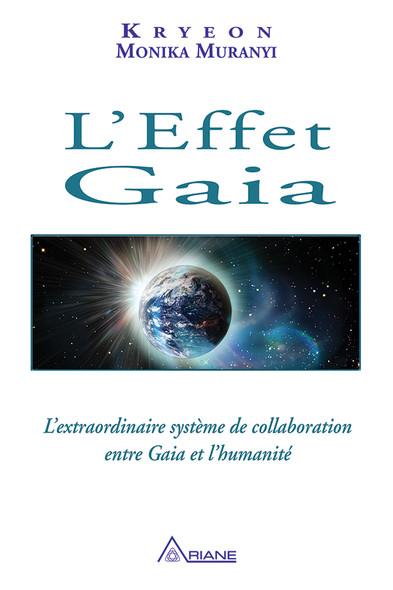 L'Effet Gaia : L'extraordinaire système de collaboration entre Gaia et l'humanité