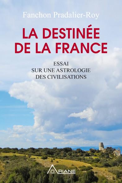 La destinée de la France : Essai sur une astrologie des civilisations