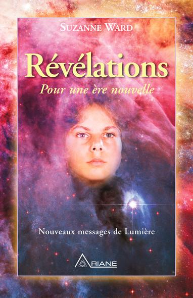 Révélations pour une ère nouvelle : Nouveaux messages de Lumière