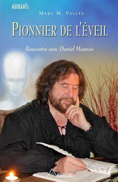 Pionnier de l'éveil : Rencontre avec Daniel Meurois