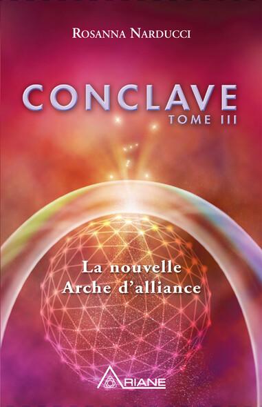 Conclave, tome III : La nouvelle Arche d'alliance