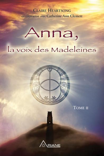 Anna, la voix des Madeleines : La suite de Anna, grand-mère de Jésus