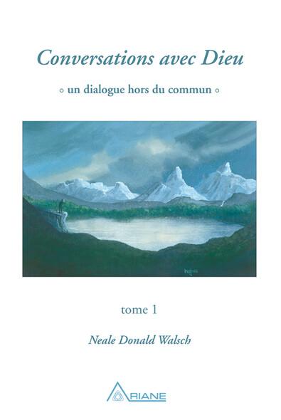 Conversations avec Dieu, tome 1 : Un dialogue hors du commun