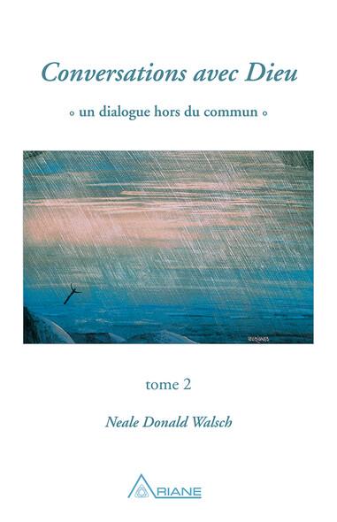 Conversations avec Dieu, tome 2 : Un dialogue hors du commun