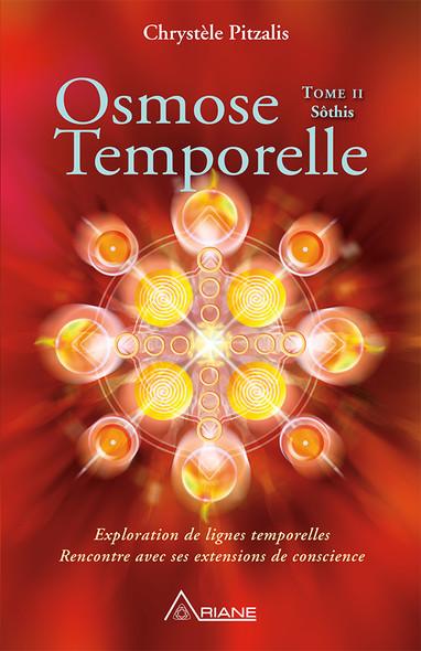 Osmose temporelle - tome II Sôthis : Exploration de lignes temporelles, rencontre avec ses extensions de conscience