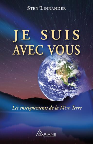 Je suis avec vous : Les enseignements de la Mère Terre
