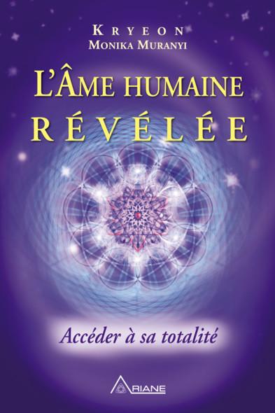 L'Âme humaine révélée : Accéder à sa totalité