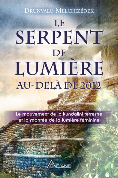 Le serpent de lumière : Le mouvement de la kundalini terrestre et la montée de la lumière féminine, 1949-2013
