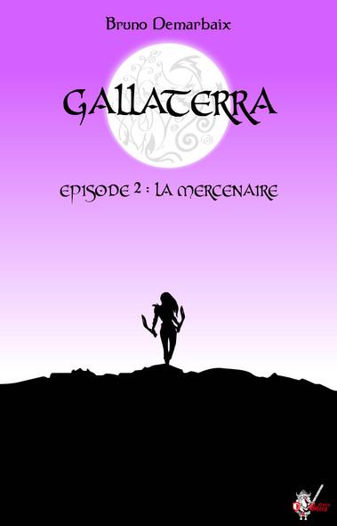 Gallaterra - Épisode 2, La Mercenaire