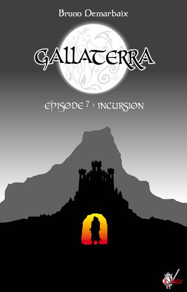 Gallaterra - Épisode 7, Incursion