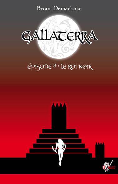 Gallaterra - Épisode 8, Le Roi Noir