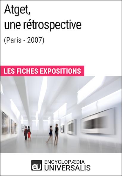 Atget, une rétrospective (Paris - 2007)