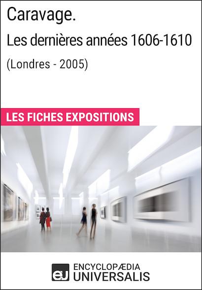 Caravage. Les dernières années 1606-1610 (Londres - 2005)