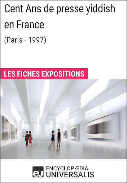 Cent Ans de presse yiddish en France (Paris - 1997)