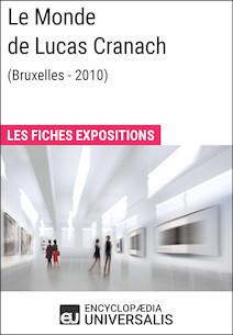 Le Monde de Lucas Cranach (Bruxelles - 2010) | Universalis, Encyclopaedia