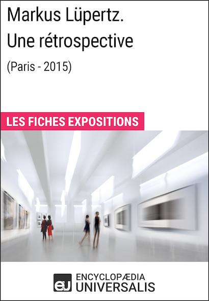 Markus Lüpertz. Une rétrospective (Paris - 2015)