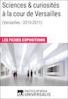 Sciences & curiosités à la cour de Versailles (2010-2011)