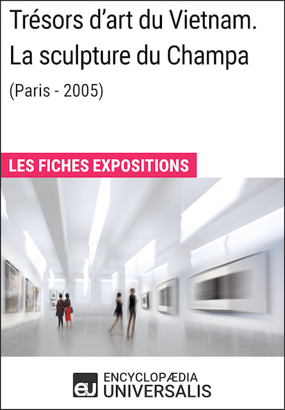 Trésors d'art du Vietnam. La sculpture du Champa (Paris - 2005)