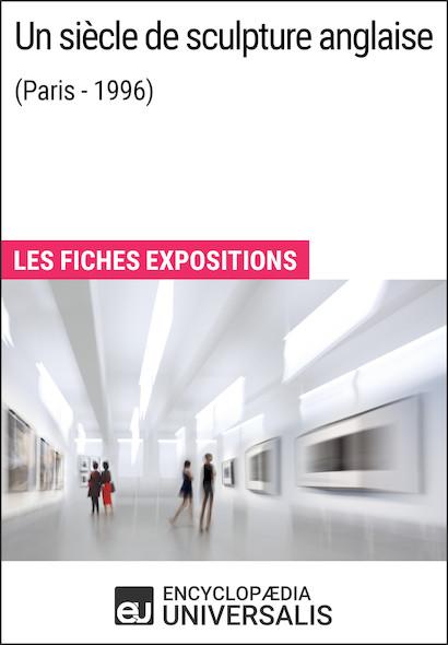 Un siècle de sculpture anglaise (Paris - 1996)