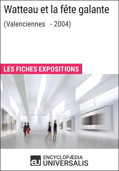 Watteau et la fête galante (Valenciennes - 2004)