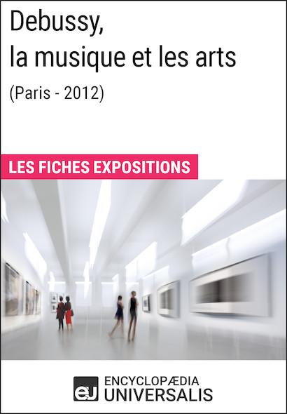 Debussy, la musique et les arts (Paris - 2012)