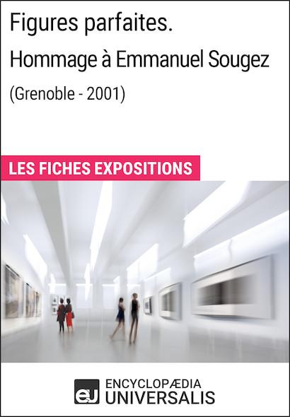Figures parfaites. Hommage à Emmanuel Sougez (Grenoble - 2001)