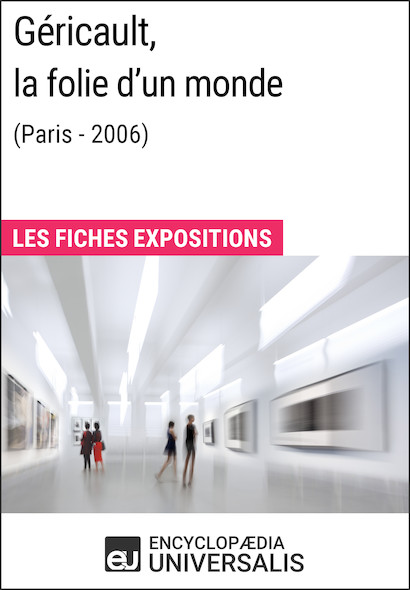 Géricault, la folie d'un monde (Lyon - 2006)