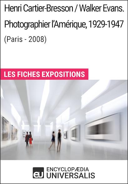 Henri Cartier-Bresson / Walker Evans. Photographier l'Amérique, 1929-1947 (Paris - 2008)