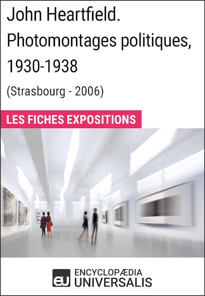 John Heartfield. Photomontages politiques, 1930-1938 (Strasbourg - 2006)