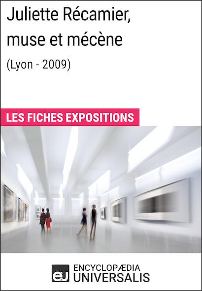 Juliette Récamier, muse et mécène (Lyon - 2009)